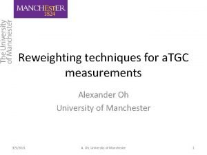 Reweighting techniques for a TGC measurements Alexander Oh