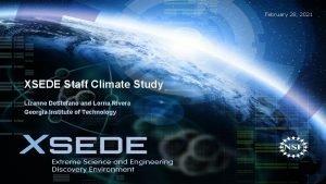 February 28 2021 XSEDE Staff Climate Study Lizanne