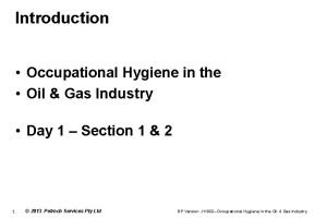 Introduction Occupational Hygiene in the Oil Gas Industry