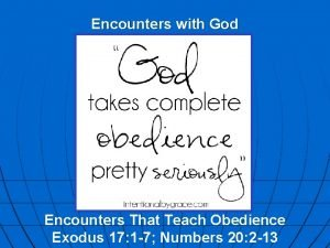 Encounters with God Encounters That Teach Obedience Exodus