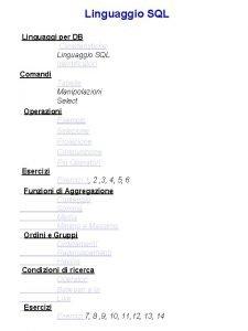Linguaggio SQL Linguaggi per DB Caratteristiche Linguaggio SQL
