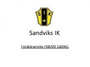 Sandviks IK Frldramte F 0809 160901 Agenda Laget