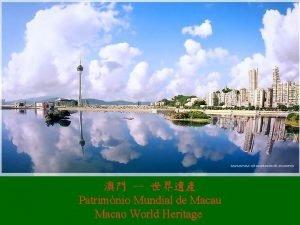 Patrimnio Mundial de Macau Macao World Heritage Patrimnio