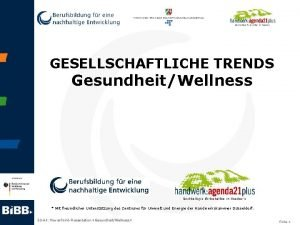 GESELLSCHAFTLICHE TRENDS GesundheitWellness Mit freundlicher Untersttzung des Zentrums