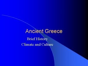 Ancient Greece Brief History Climate and Culture Brief