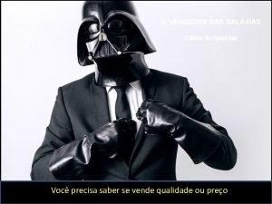 O VENDEDOR DAS GALXIAS Fbio Schneider Voc precisa