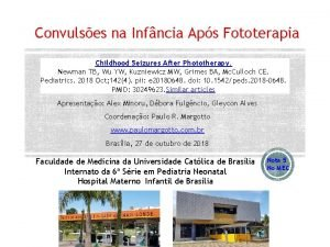 Convulses na Infncia Aps Fototerapia Childhood Seizures After