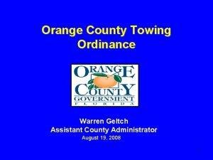 Orange County Towing Ordinance Warren Geltch Assistant County