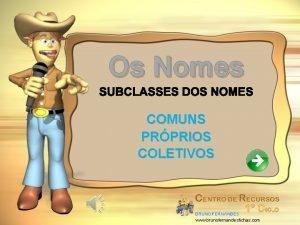 Os Nomes COMUNS PRPRIOS COLETIVOS www brunofernandesfichas com