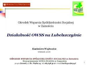 Orodek Wsparcia Spdzielczoci Socjalnej w Zamociu Dziaalno OWSS