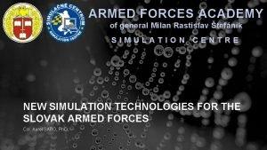 ARMED FORCES ACADEMY of general Milan Rastislav tefnik