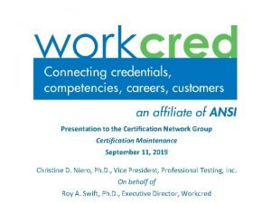Presentation to the Certification Network Group Certification Maintenance