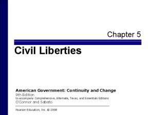 Chapter 5 Civil Liberties American Government Continuity and