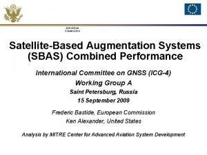 EUROPEAN COMMISSION SatelliteBased Augmentation Systems SBAS Combined Performance