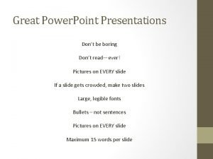Great Power Point Presentations Dont be boring Dont
