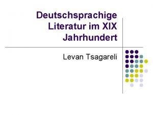 Deutschsprachige Literatur im XIX Jahrhundert Levan Tsagareli Avantgarde