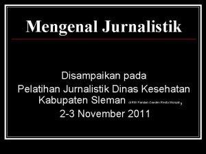 Mengenal Jurnalistik Disampaikan pada Pelatihan Jurnalistik Dinas Kesehatan