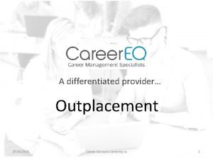 A differentiated provider Outplacement 27022021 Career EQ www
