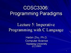 COSC 3306 Programming Paradigms Lecture 5 Imperative Programming
