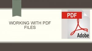 WORKING WITH PDF FILES Data Sets That Include
