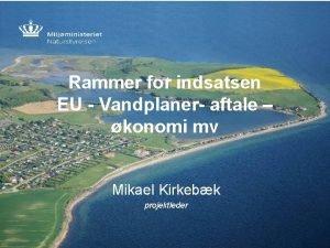 Rammer for indsatsen EU Vandplaner aftale konomi mv