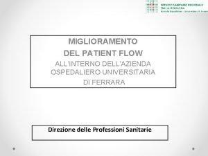 MIGLIORAMENTO DEL PATIENT FLOW ALLINTERNO DELLAZIENDA OSPEDALIERO UNIVERSITARIA
