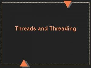 Threads and Threading Types 1 Translation threads u