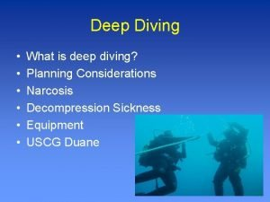 Deep Diving What is deep diving Planning Considerations
