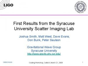 First Results from the Syracuse University Scatter Imaging