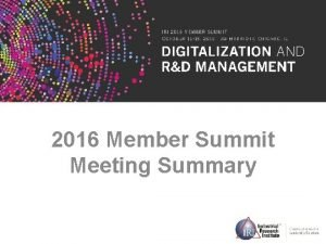 2016 Member Summit Meeting Summary Table of Contents