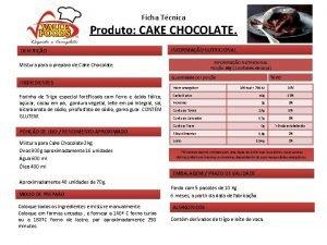 Ficha Tcnica Produto CAKE CHOCOLATE DESCRIO INFORMAO NUTRICIONAL