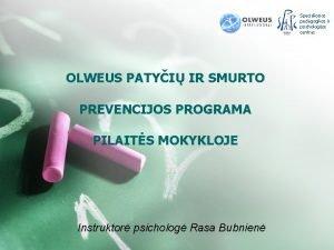 Specialiosios pedagogikos ir psichologijos centras OLWEUS PATYI IR