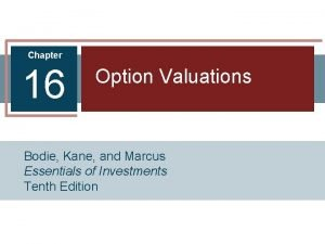 Chapter 16 Option Valuations Bodie Kane and Marcus