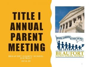 TITLE I ANNUAL PARENT MEETING BEAUFORT COUNTY SCHOOL
