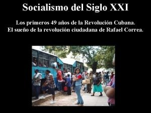 Socialismo del Siglo XXI Los primeros 49 aos