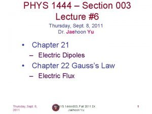 PHYS 1444 Section 003 Lecture 6 Thursday Sept