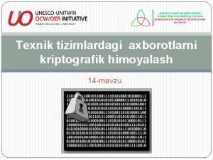 Texnik tizimlardagi axborotlarni kriptografik himoyalash 14 mavzu Reja