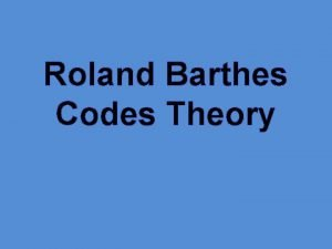 Roland Barthes Codes Theory Roland Barthes Basic Info