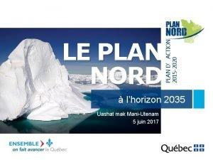 PLAN DACTION 2015 2020 LE PLAN NORD lhorizon
