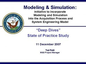 Modeling Simulation Initiative to Incorporate Modeling and Simulation