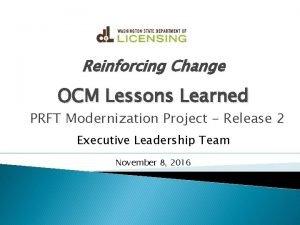 Reinforcing Change OCM Lessons Learned PRFT Modernization Project