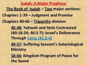 Isaiah A Major Prophecy The Book of Isaiah