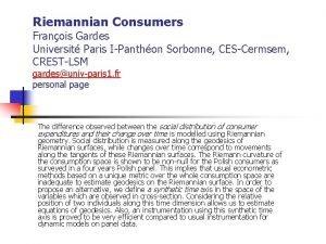 Riemannian Consumers Franois Gardes Universit Paris IPanthon Sorbonne