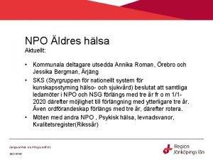 NPO ldres hlsa Aktuellt Kommunala deltagare utsedda Annika