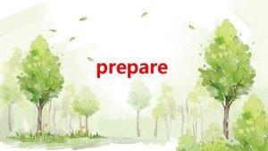 prepare prepare Mother was preparing dinner in the