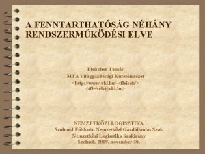 A FENNTARTHATSG NHNY RENDSZERMKDSI ELVE Fleischer Tams MTA