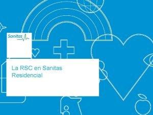 La RSC en Sanitas Residencial Fecha Grupo Sanitas