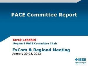 PACE Committee Report Tarek Lahdhiri Region 4 PACE