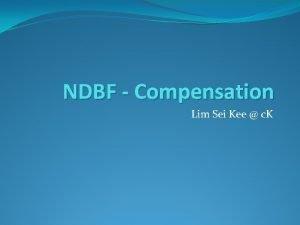 NDBF Compensation Lim Sei Kee c K Compensation