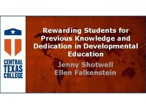 Rewarding Students for Previous Knowledge and Dedication in